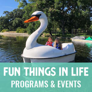 Fun Things in Life - Programs and Events