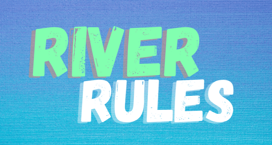 River Rules Opens in new window