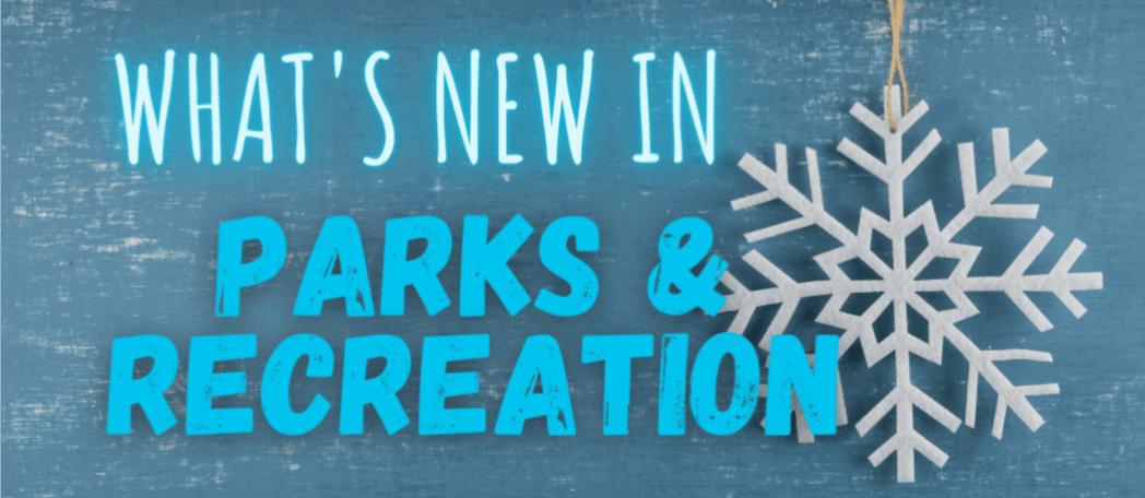WHATS NEW IN PARKS