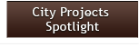 City Projects Spotlight